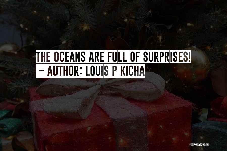 Louis P Kicha Quotes 749105