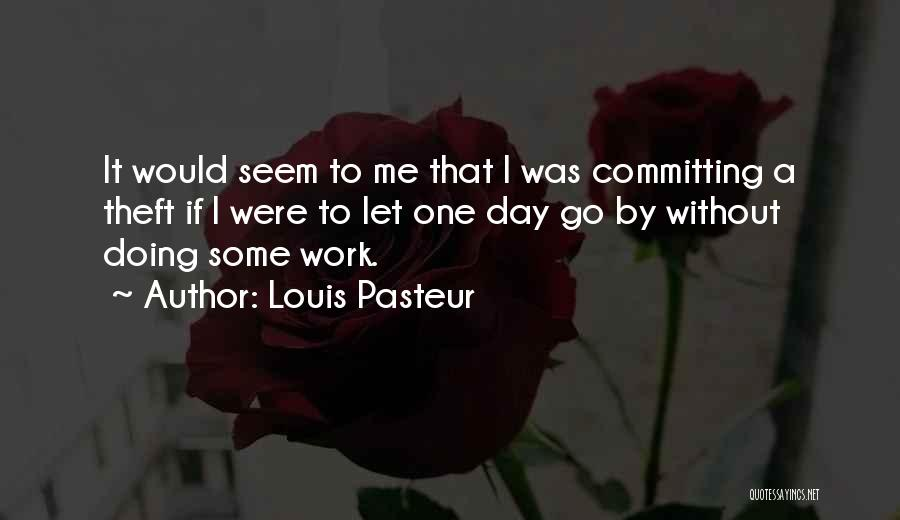 Louis Pasteur Best Quotes By Louis Pasteur