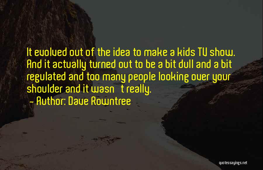 Louis Proto Quotes By Dave Rowntree
