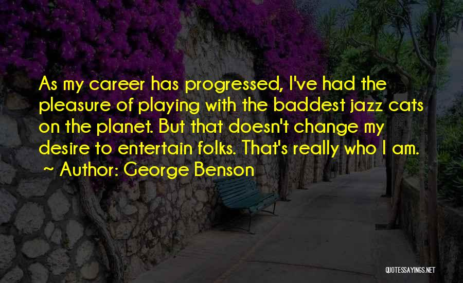 Louis Proto Quotes By George Benson