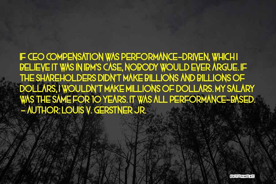 Louis V. Gerstner Jr. Quotes 1044185