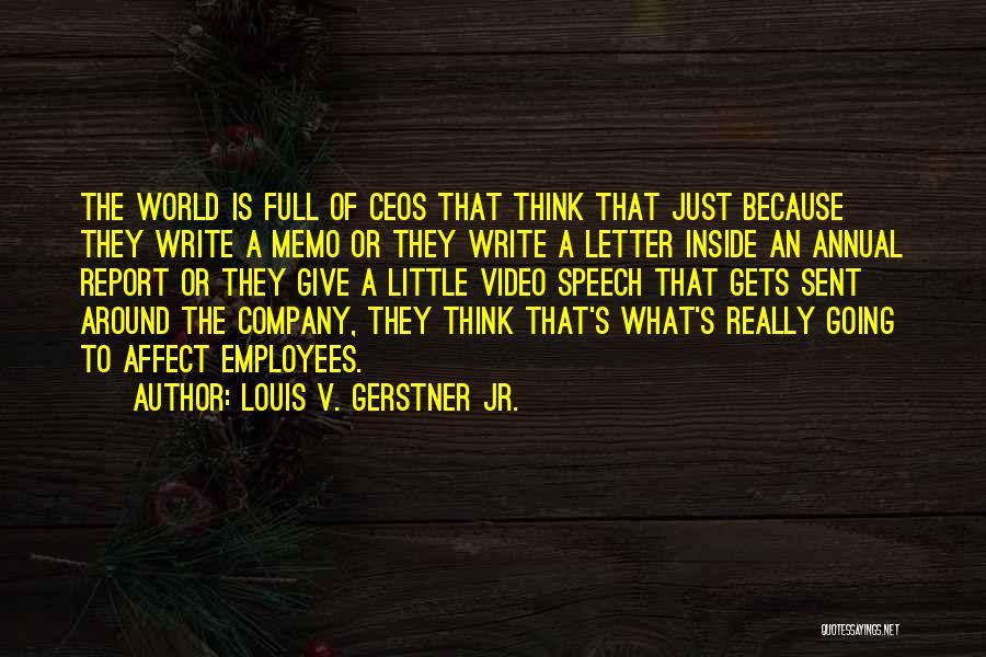 Louis V. Gerstner Jr. Quotes 1073801