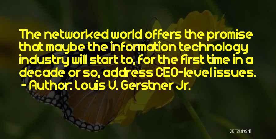 Louis V. Gerstner Jr. Quotes 1110321