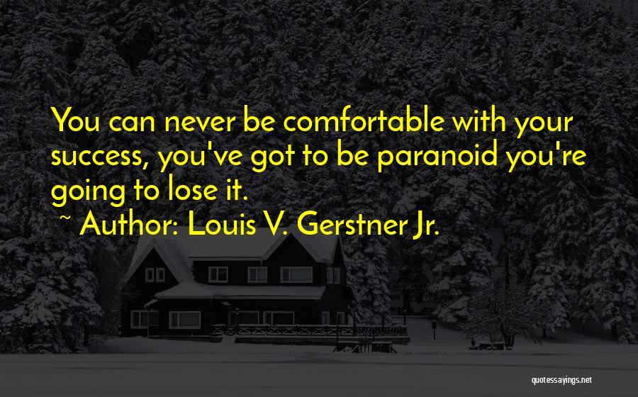 Louis V. Gerstner Jr. Quotes 1327075
