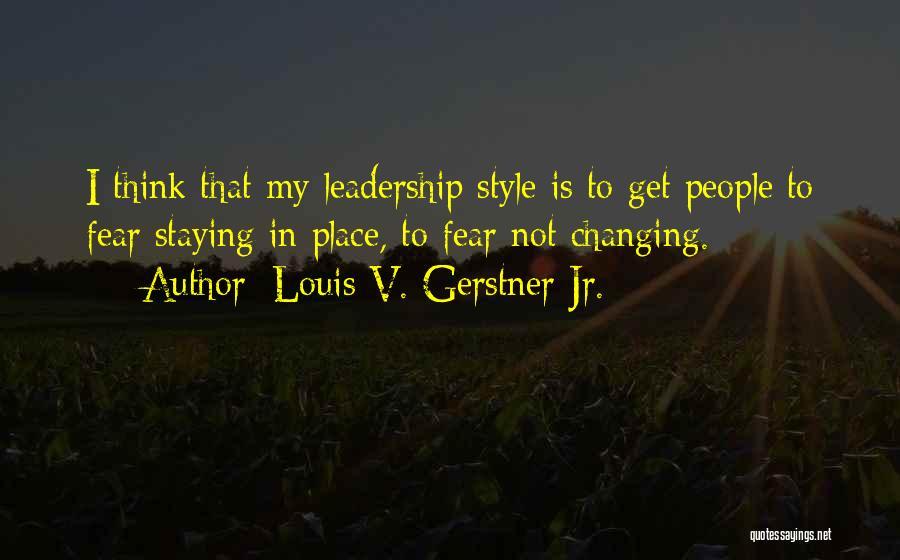 Louis V. Gerstner Jr. Quotes 1434895
