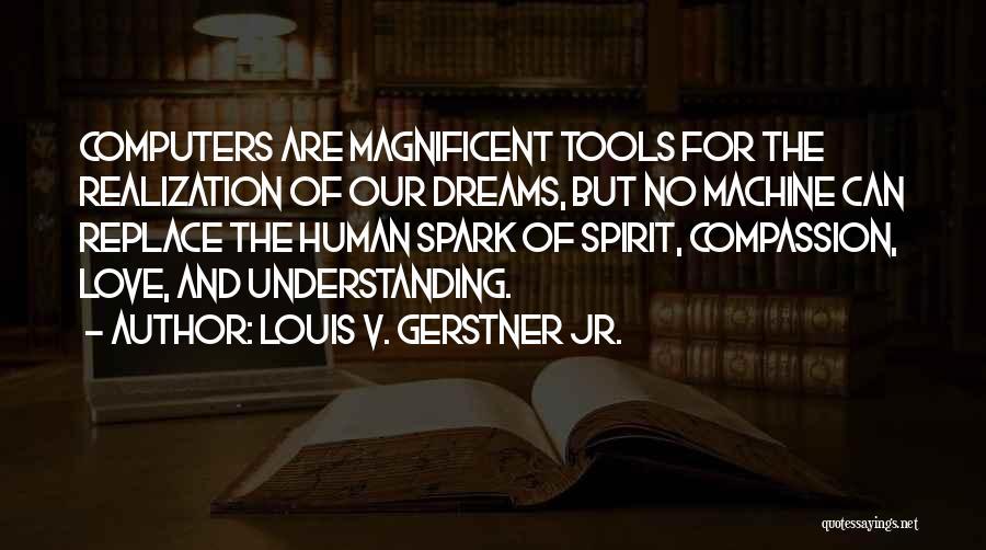 Louis V. Gerstner Jr. Quotes 1647564