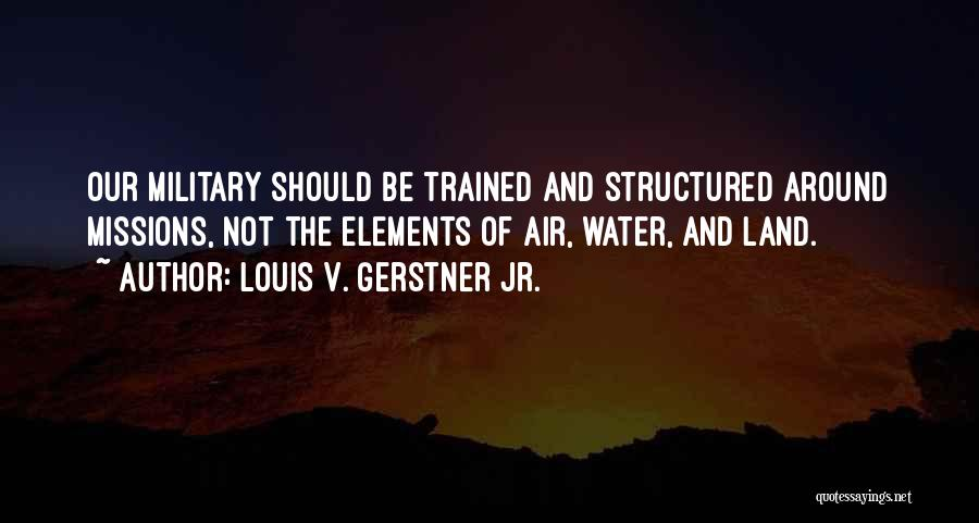 Louis V. Gerstner Jr. Quotes 175850