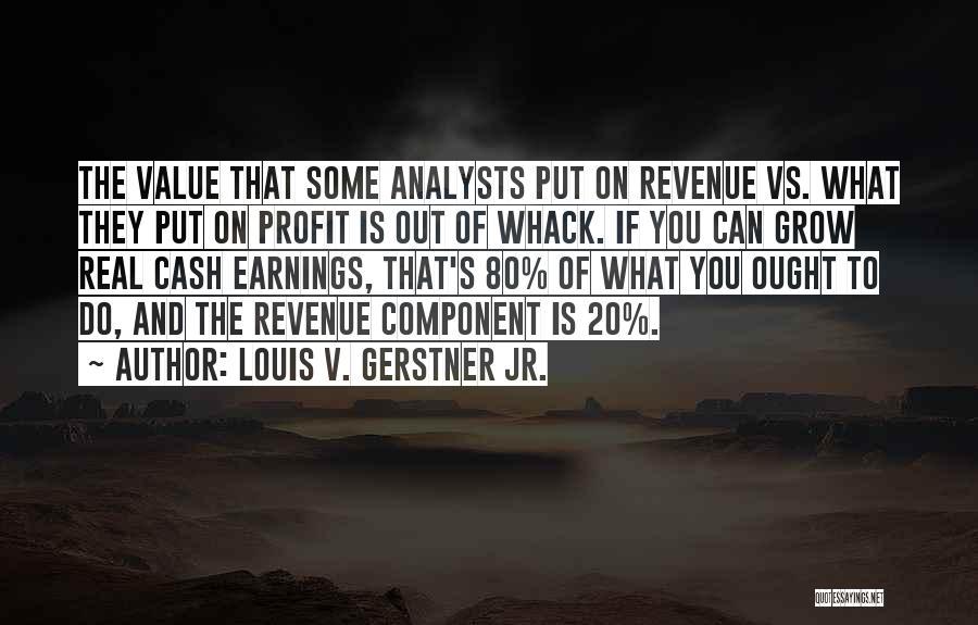 Louis V. Gerstner Jr. Quotes 2099102