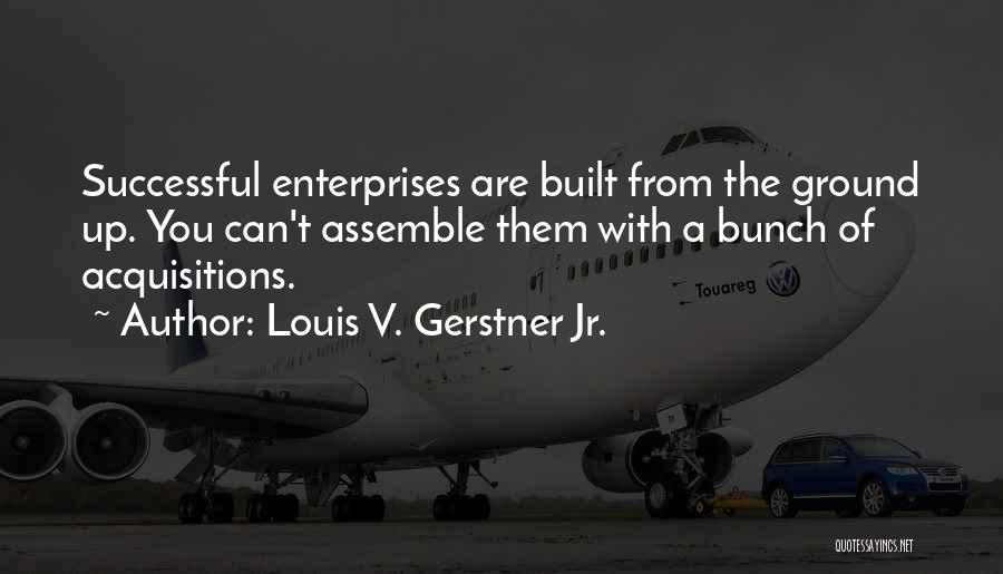 Louis V. Gerstner Jr. Quotes 419978