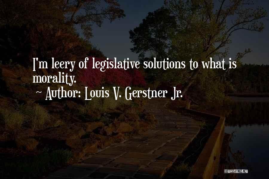 Louis V. Gerstner Jr. Quotes 483024