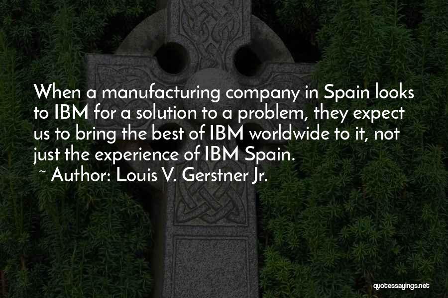 Louis V. Gerstner Jr. Quotes 616568