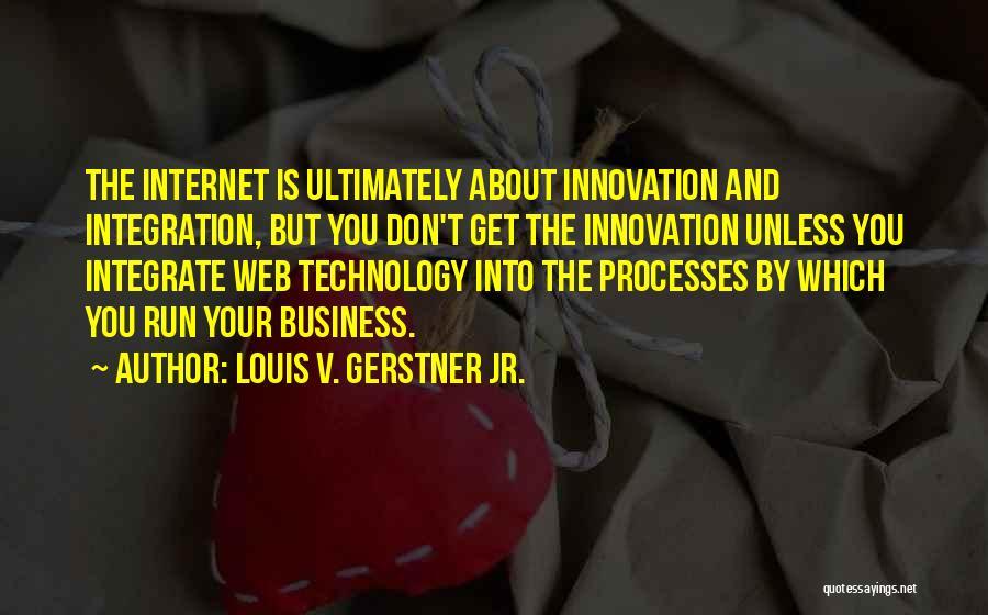 Louis V. Gerstner Jr. Quotes 623257
