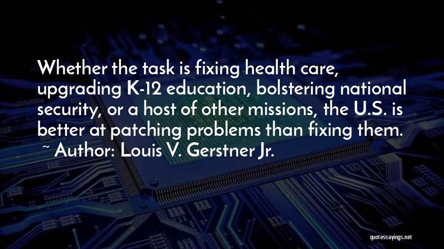 Louis V. Gerstner Jr. Quotes 712852