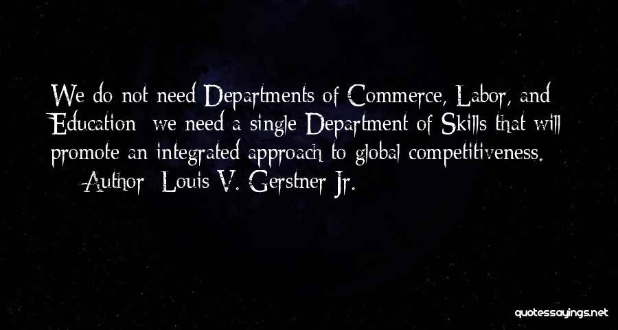 Louis V. Gerstner Jr. Quotes 784246