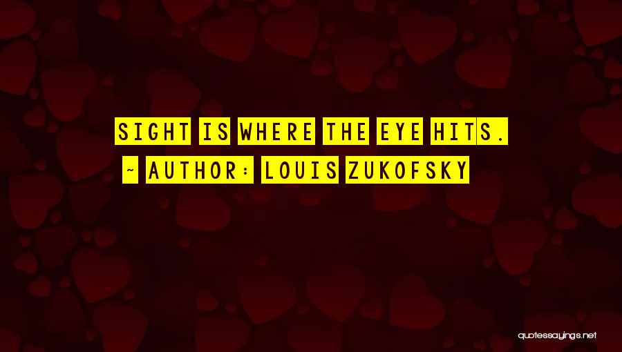 Louis Zukofsky Quotes 1594553