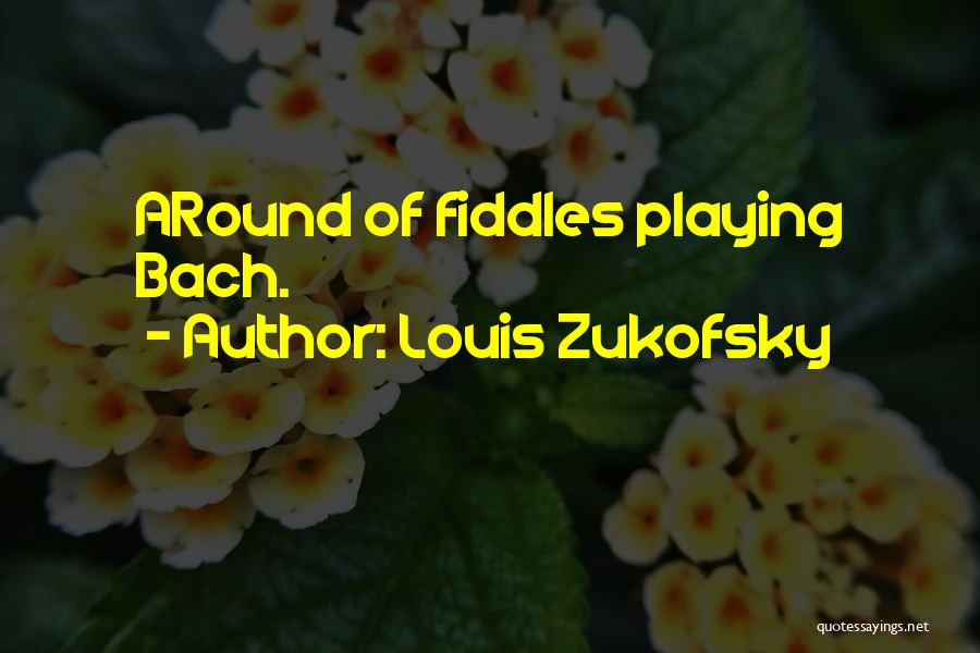 Louis Zukofsky Quotes 518277