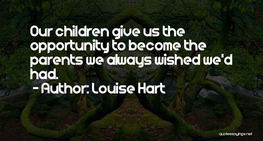 Louise Hart Quotes 568429