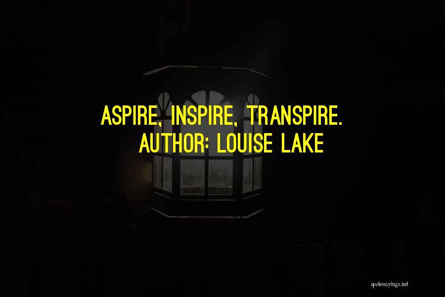Louise Lake Quotes 1370963