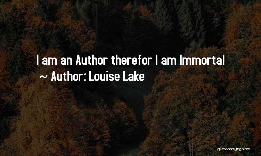 Louise Lake Quotes 2180952