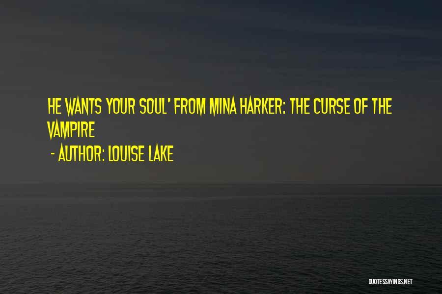 Louise Lake Quotes 853921