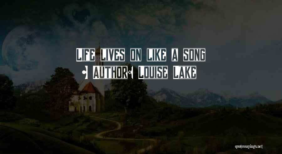 Louise Lake Quotes 972716