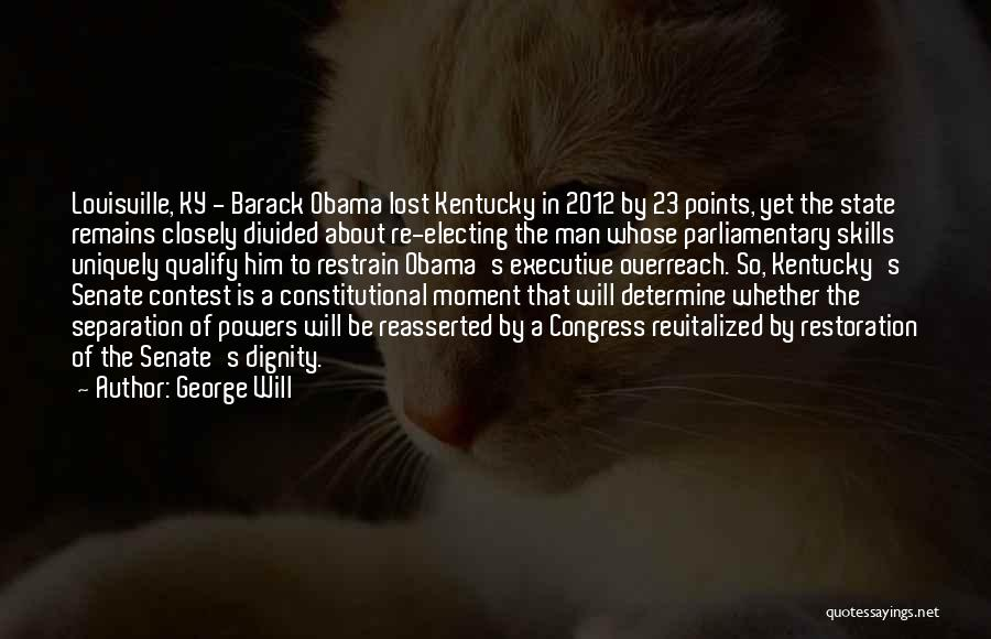 Louisville Kentucky Quotes By George Will