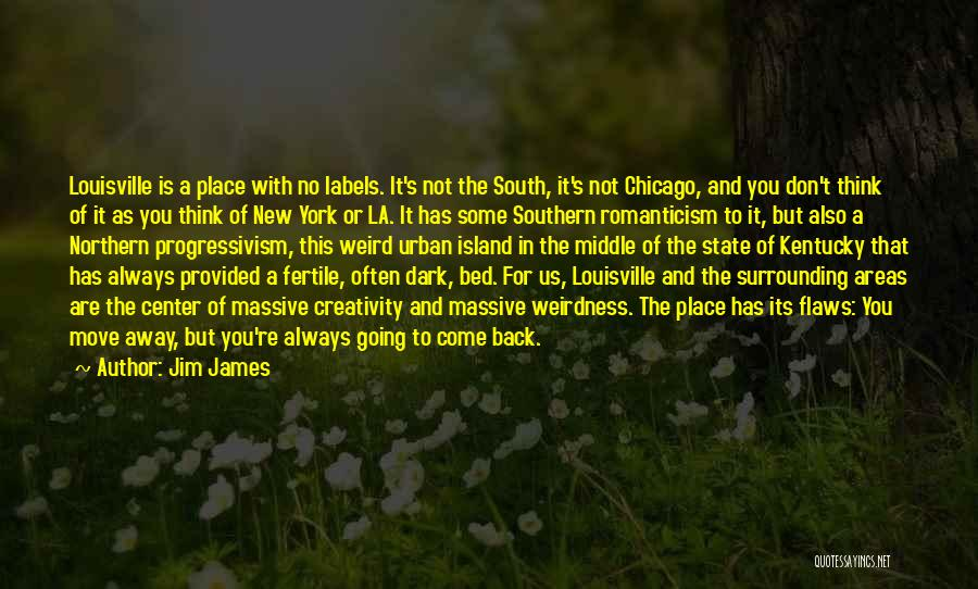 Louisville Kentucky Quotes By Jim James