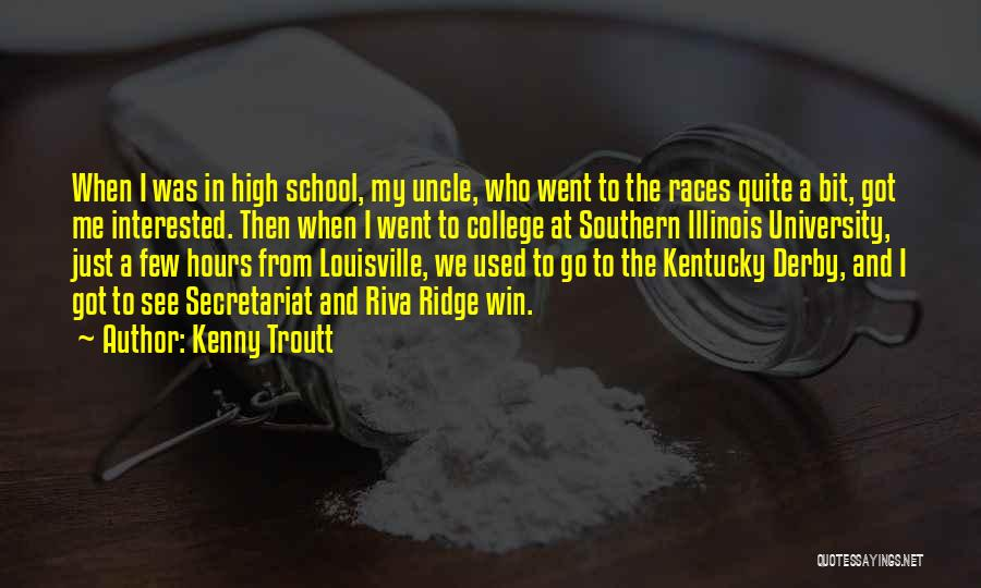 Louisville Kentucky Quotes By Kenny Troutt