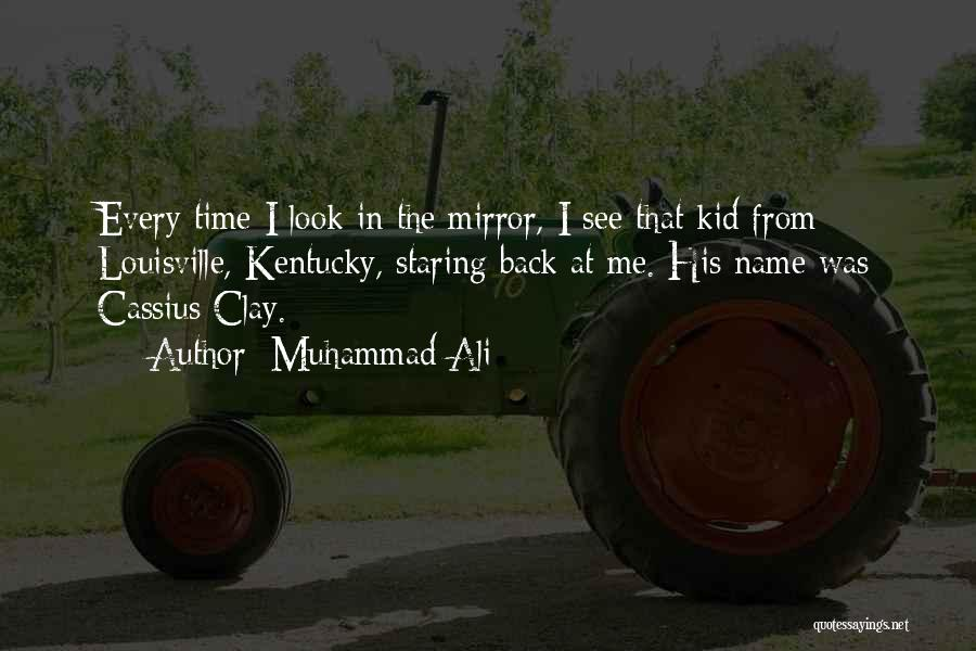 Louisville Kentucky Quotes By Muhammad Ali