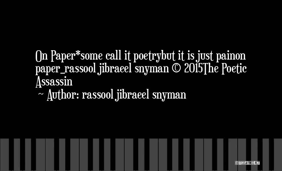 Love 2015 Quotes By Rassool Jibraeel Snyman