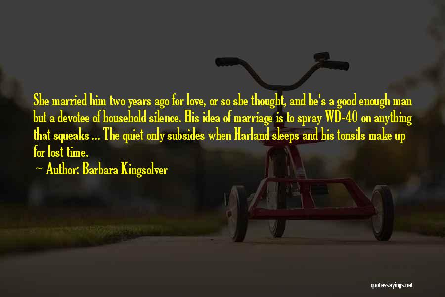 Love A Married Man Quotes By Barbara Kingsolver
