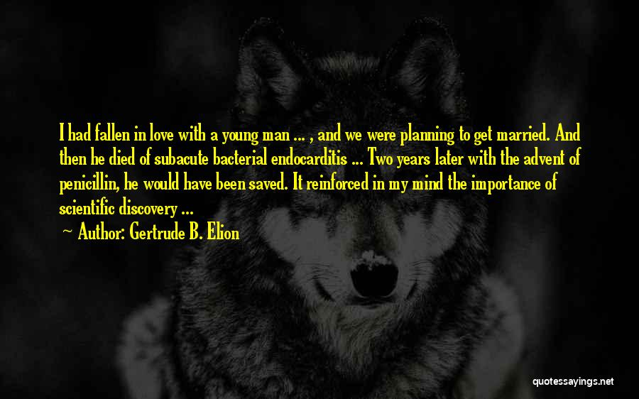 Love A Married Man Quotes By Gertrude B. Elion