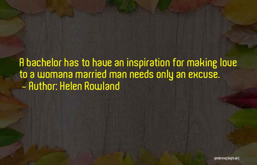 Love A Married Man Quotes By Helen Rowland