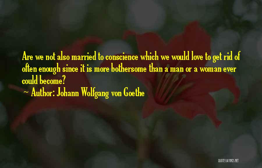 Love A Married Man Quotes By Johann Wolfgang Von Goethe