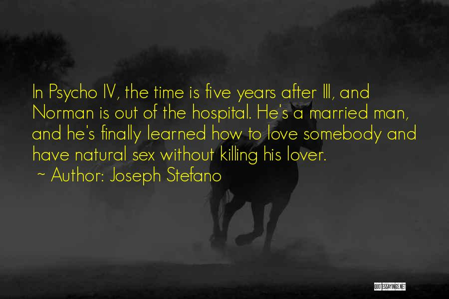 Love A Married Man Quotes By Joseph Stefano