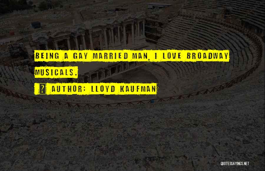 Love A Married Man Quotes By Lloyd Kaufman