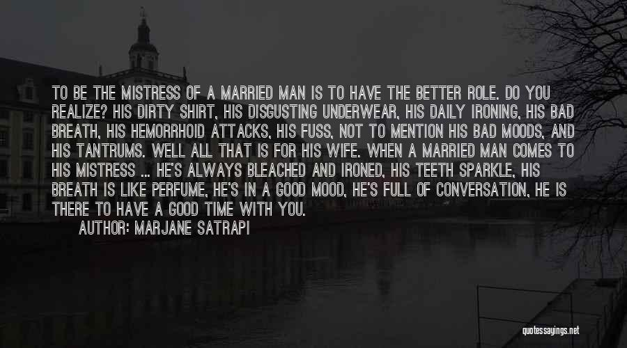 Love A Married Man Quotes By Marjane Satrapi