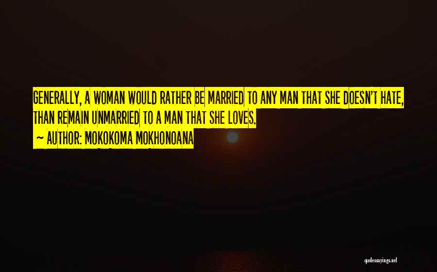 Love A Married Man Quotes By Mokokoma Mokhonoana