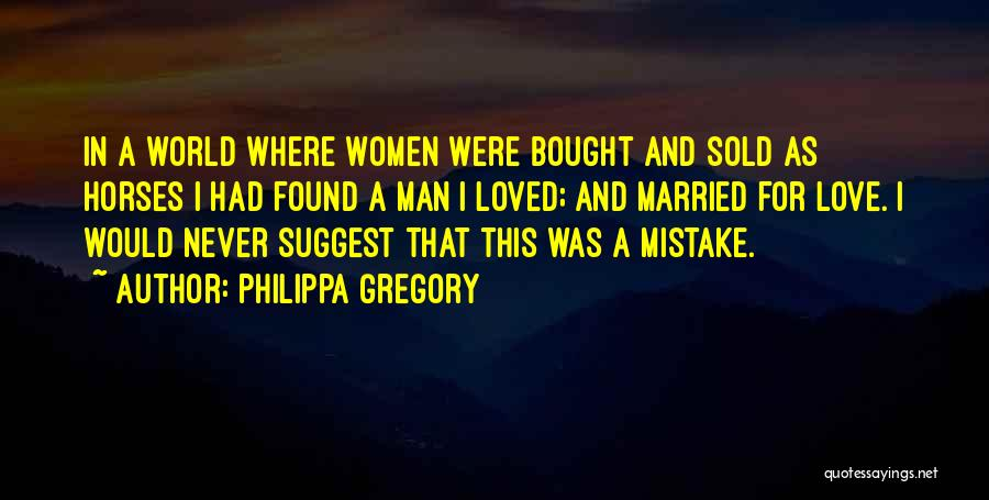 Love A Married Man Quotes By Philippa Gregory
