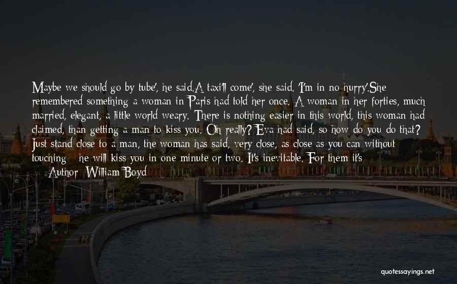 Love A Married Man Quotes By William Boyd