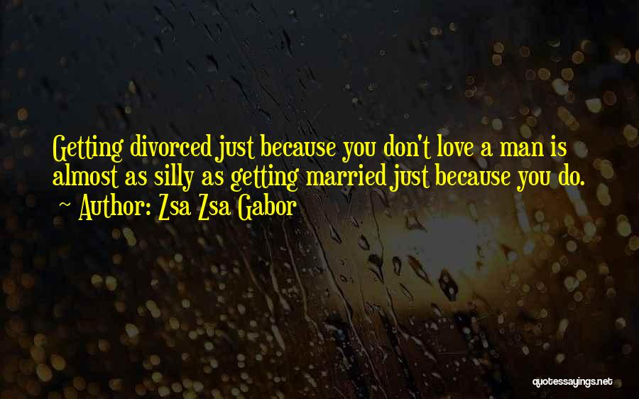 Love A Married Man Quotes By Zsa Zsa Gabor