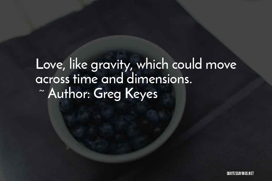 Love Across Time Quotes By Greg Keyes
