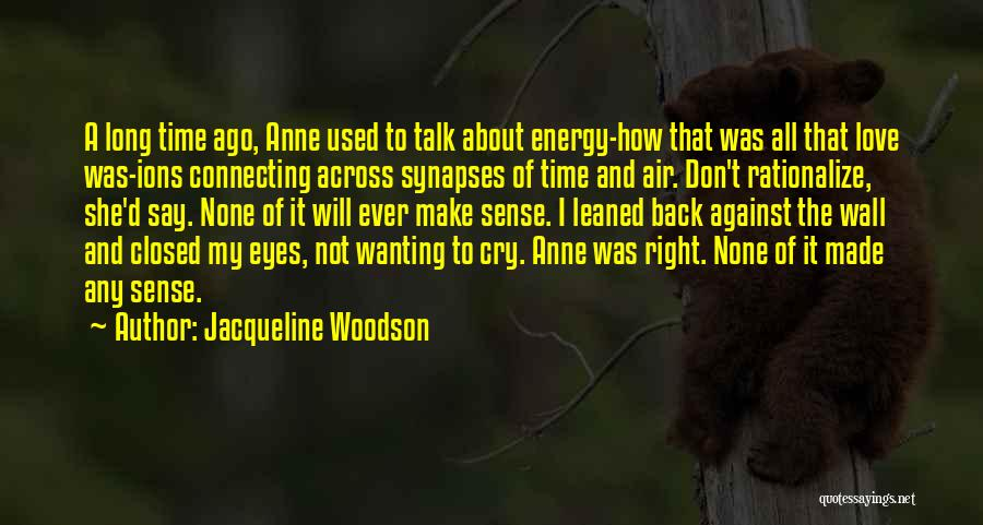 Love Across Time Quotes By Jacqueline Woodson