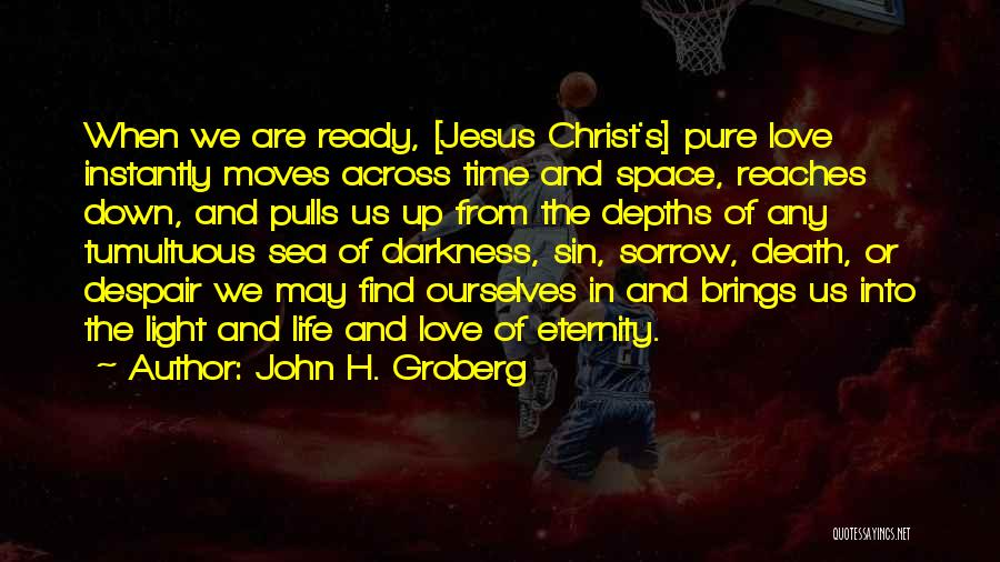 Love Across Time Quotes By John H. Groberg