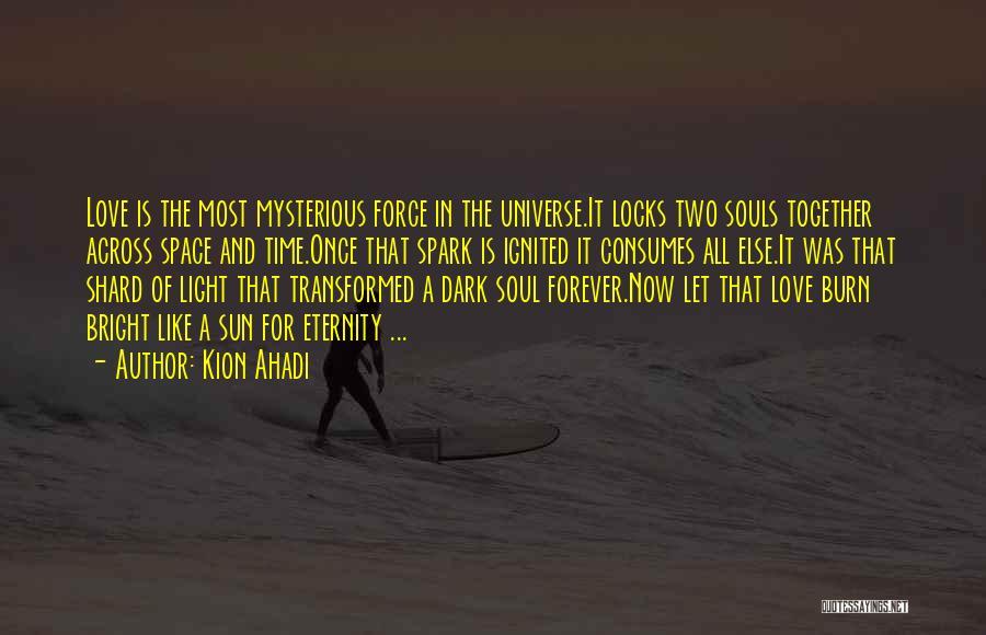 Love Across Time Quotes By Kion Ahadi