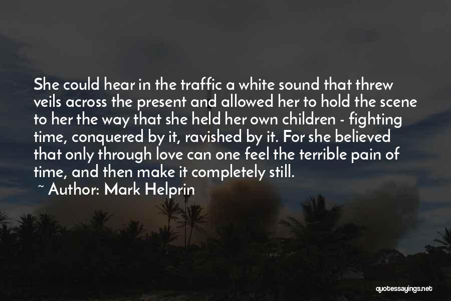 Love Across Time Quotes By Mark Helprin