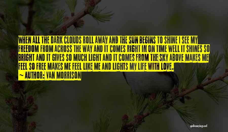 Love Across Time Quotes By Van Morrison