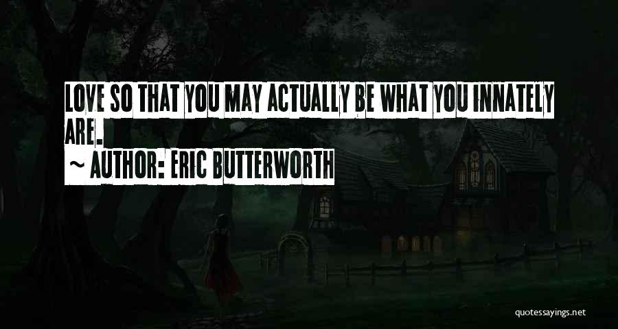 Love Actually Quotes By Eric Butterworth