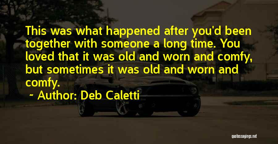 Love After A Long Time Quotes By Deb Caletti