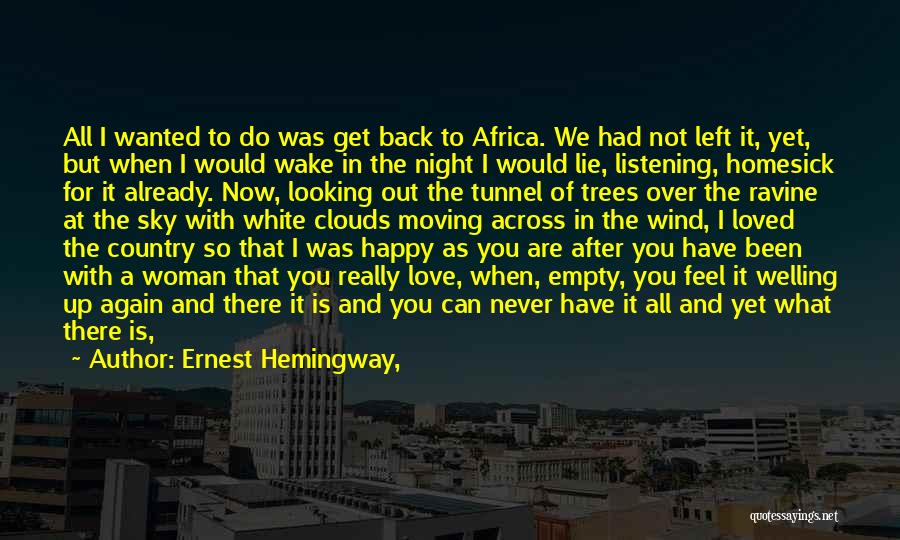 Love After A Long Time Quotes By Ernest Hemingway,